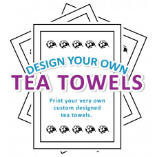 Custom Tea Towels - Design your own